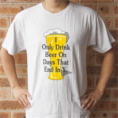 I Only Drink Beer T-Shirt