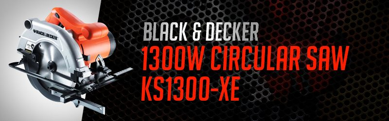 Circular Saw | Black & Decker 1300W KS1300-XE | Aussie Bloke Stuff