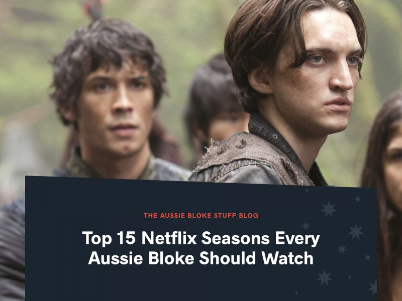 Top 15 Netflix Seasons Every Aussie Bloke Should Watch