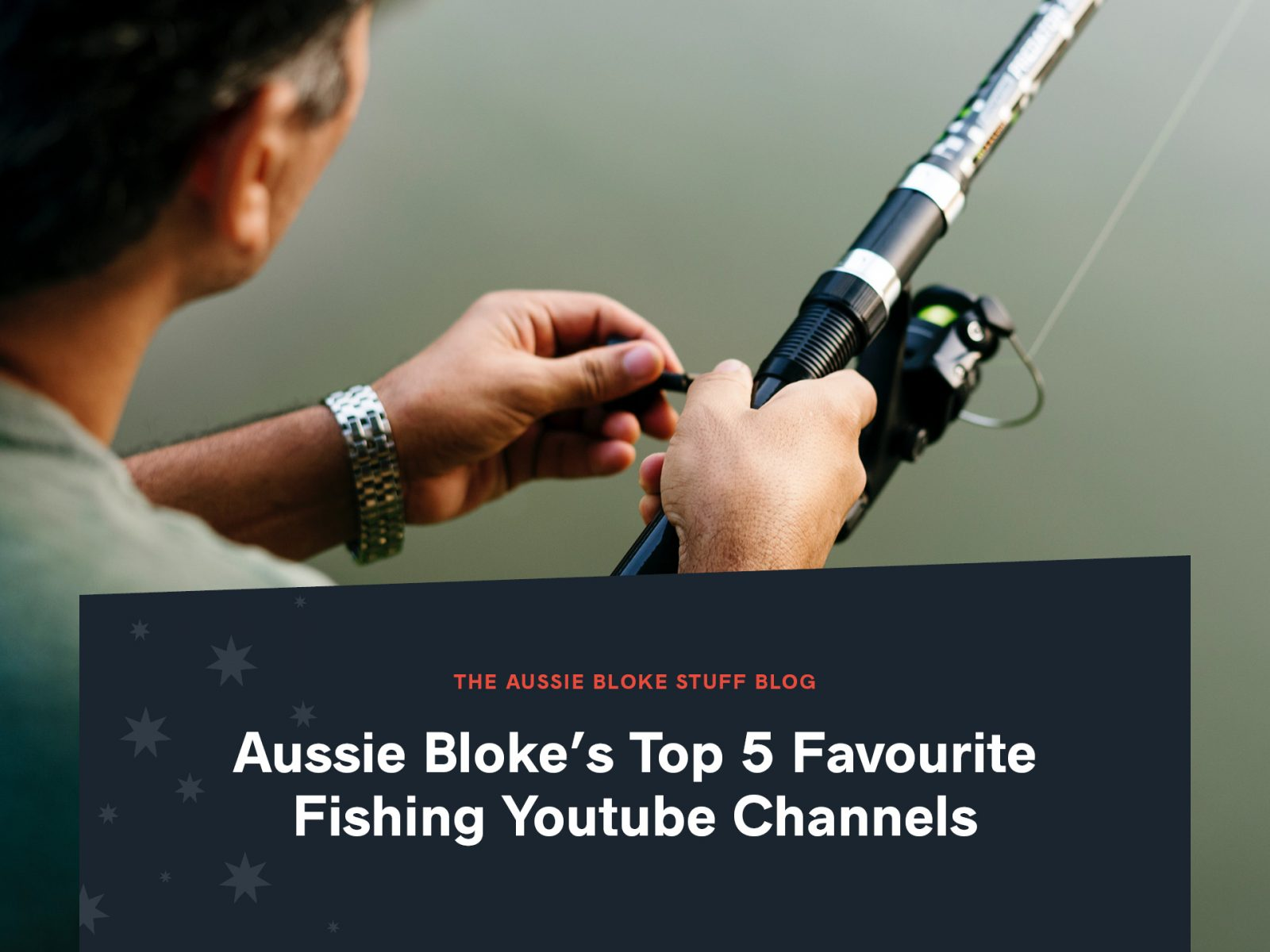 Aussie Blokes Top 5 Favourite Fishing Youtube Channels