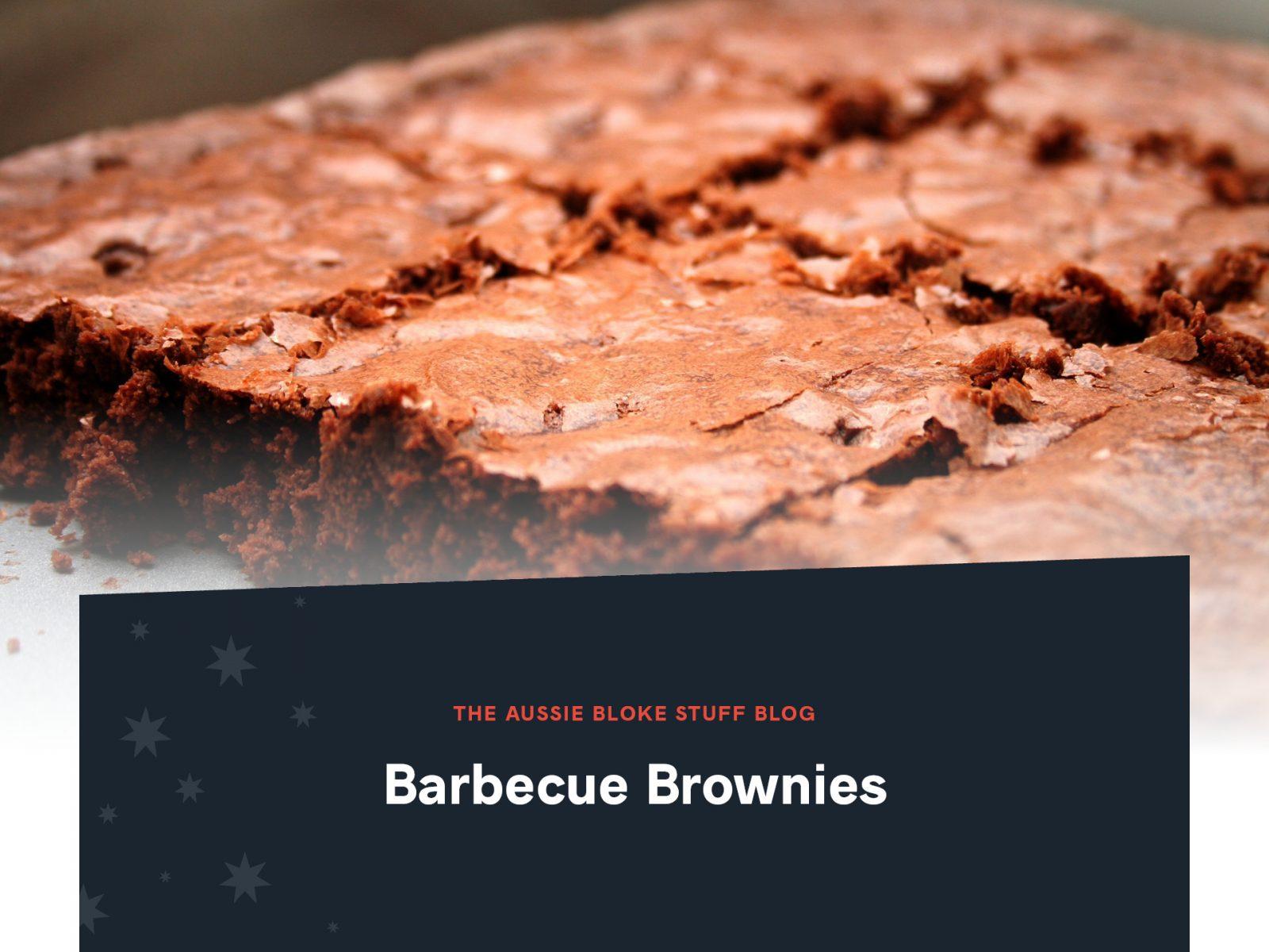 Aussie Bloke Stuff BBQ Brownies